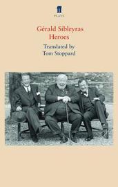 Heroes by Gerald Sibleyras