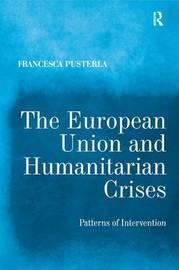The European Union and Humanitarian Crises by Francesca Pusterla image