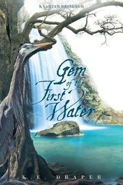 Gem of the First Water by K E Draper image