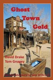 Ghost Town Gold by Tom Gnagey