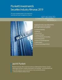 Plunkett's Investment & Securities Industry Almanac 2019 by Jack W Plunkett