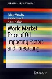 World Market Price of Oil by Nazim Hajiyev