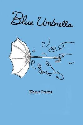 Blue Umbrella by Khaya Fraites