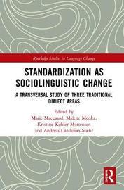 Standardization as Sociolinguistic Change