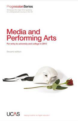 Progression to Media and Performing Arts: For Entry to University and College in 2010 by UCAS image