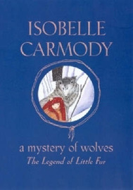 The Legend of Little Fur: A Mystery of Wolves by Isobelle Carmody image