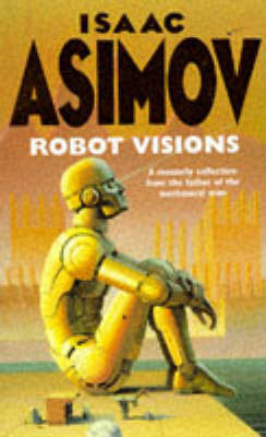 robbie by isaac asimov essay People in the process of reading my novel golden fleece keep saying to me, what about isaac asimov's three laws of robotics i thought they were guiding modern artificial-intelligence research.