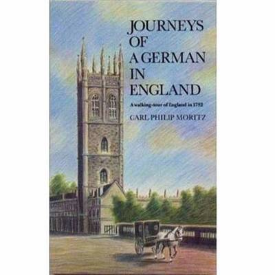 Journeys of a German England by Carl Philip Moritz