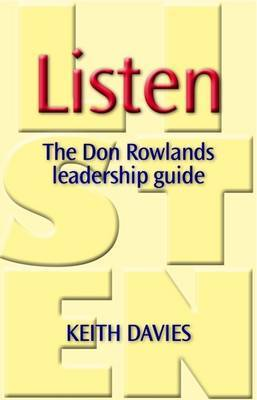 Listen: The Don Rowlands Leadership Guide by Keith Davies