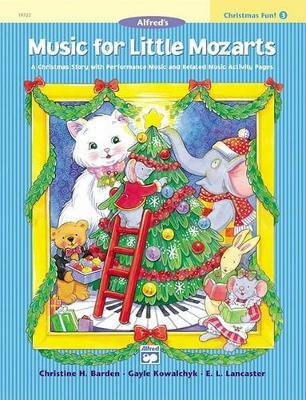 Music for Little Mozarts Christmas Fun, Bk 3 by Christine H Barden