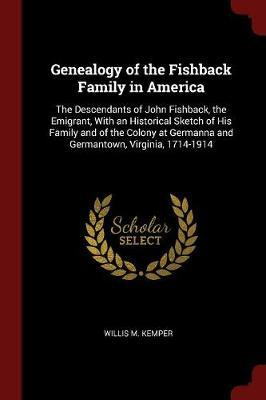 Genealogy of the Fishback Family in America by Willis M Kemper