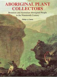 Aboriginal Plant Collectors by Philip A Clarke image