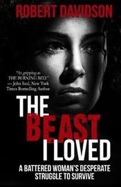 The Beast I Loved by Robert Davidson