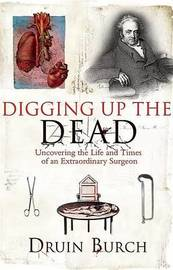 Digging Up the Dead by Druin Burch image