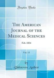 The American Journal of the Medical Sciences, Vol. 13 by Unknown Author image