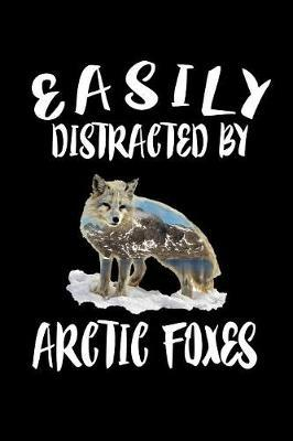 Easily Distracted By Arctic Foxes by Marko Marcus