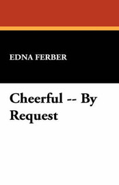 Cheerful -- By Request by Edna Ferber image