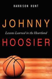 Johnny Hoosier: Lessons Learned in the Heartland by Harrison Hunt image