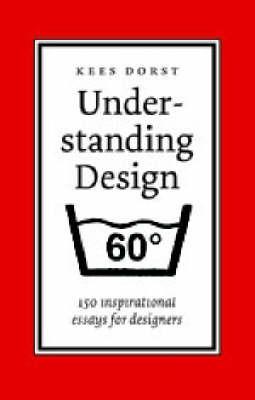 Understanding Design: 150 Ways of Looking at Design by Kees Dorst image