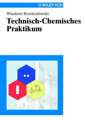 Technisch-chemisches Praktikum by Wladimir Reschetilowski image