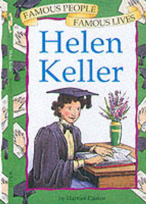 Helen Keller by Harriet Castor