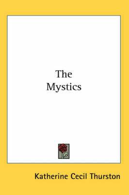 The Mystics by Katherine Cecil Thurston