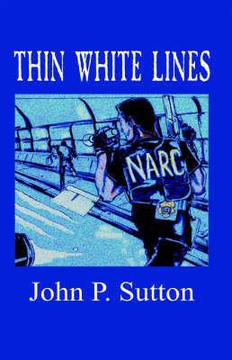 Thin White Lines by John P. Sutton