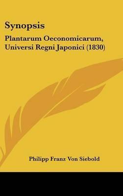 Synopsis: Plantarum Oeconomicarum, Universi Regni Japonici (1830) by Philipp Franz Von Siebold