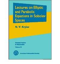 Lectures on Elliptic and Parabolic Equations in Sobolev Spaces by N.V. Krylov
