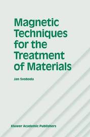 Magnetic Techniques for the Treatment of Materials by Jan Svoboda