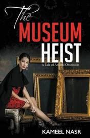The Museum Heist by Kameel Nasr