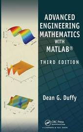 Advanced Engineering Mathematics with MATLAB, Third Edition by Dean G. Duffy
