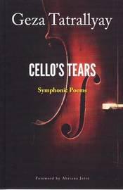Cello's Tears by Geza Tatrallyay