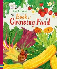 The Usborne Book of Growing Food by Abigail Wheatley