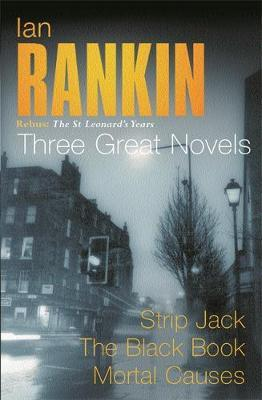 Rebus - The St Leonard's Years: Strip Jack / The Black Book / Mortal Causes (Inspector Rebus #4 to #6) by Ian Rankin image