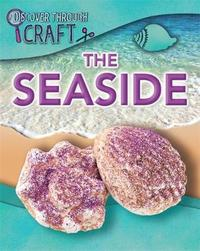 Discover Through Craft: The Seaside by Jen Green
