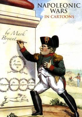 Napoleonic Wars in Cartoons by Mark Bryant