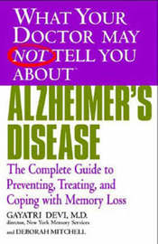 What Your Dr... Alzheimer's Disease by Gayatri Devi