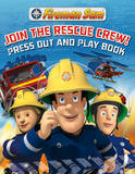 Fireman Sam: Join the Rescue Crew! Press Out and Play Book by Egmont Publishing UK
