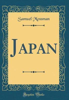 Japan (Classic Reprint) by Samuel Mossman