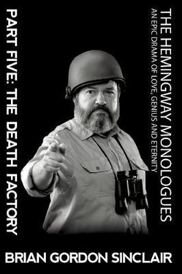 The Hemingway Monologues by Brian Gordon Sinclair image