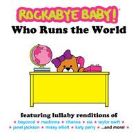 Who Runs The World by Rockabye Baby