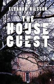 The House Guest by Eleanor Nilsson