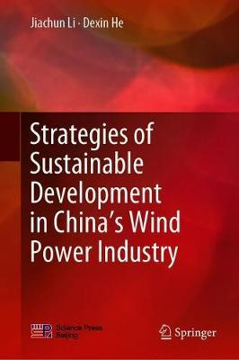 Strategies of Sustainable Development in China's Wind Power Industry by Jiachun Li