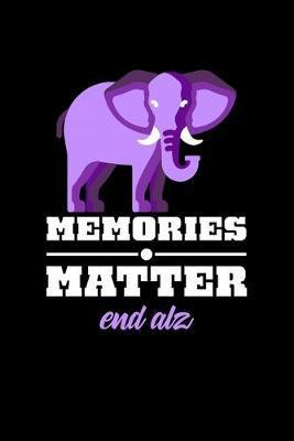 Memories Matter End Alz by Elephant Publishing