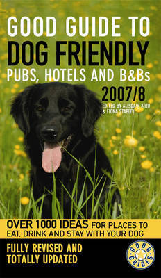 Good Guide to Dog Friendly Pubs, Hotels and B and Bs: 2007-2008 image