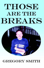 Those Are the Breaks by Gregory Smith