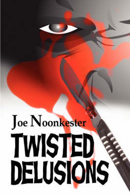 Twisted Delusions by Joe Noonkester image