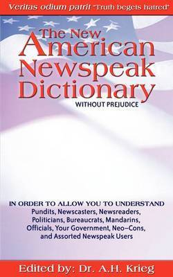 The New American Newspeak Dictionary by Adrian Krieg