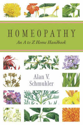 Homeopathy by Alan V. Schmukler